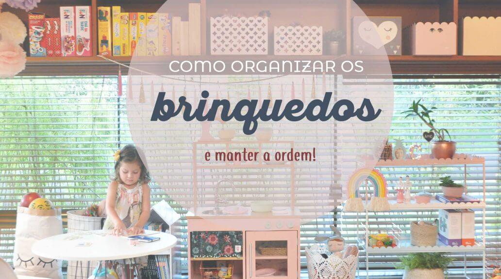 Confira como organizar brinquedos com caixas aramadas, organizadores e caixas para guardar brinquedo