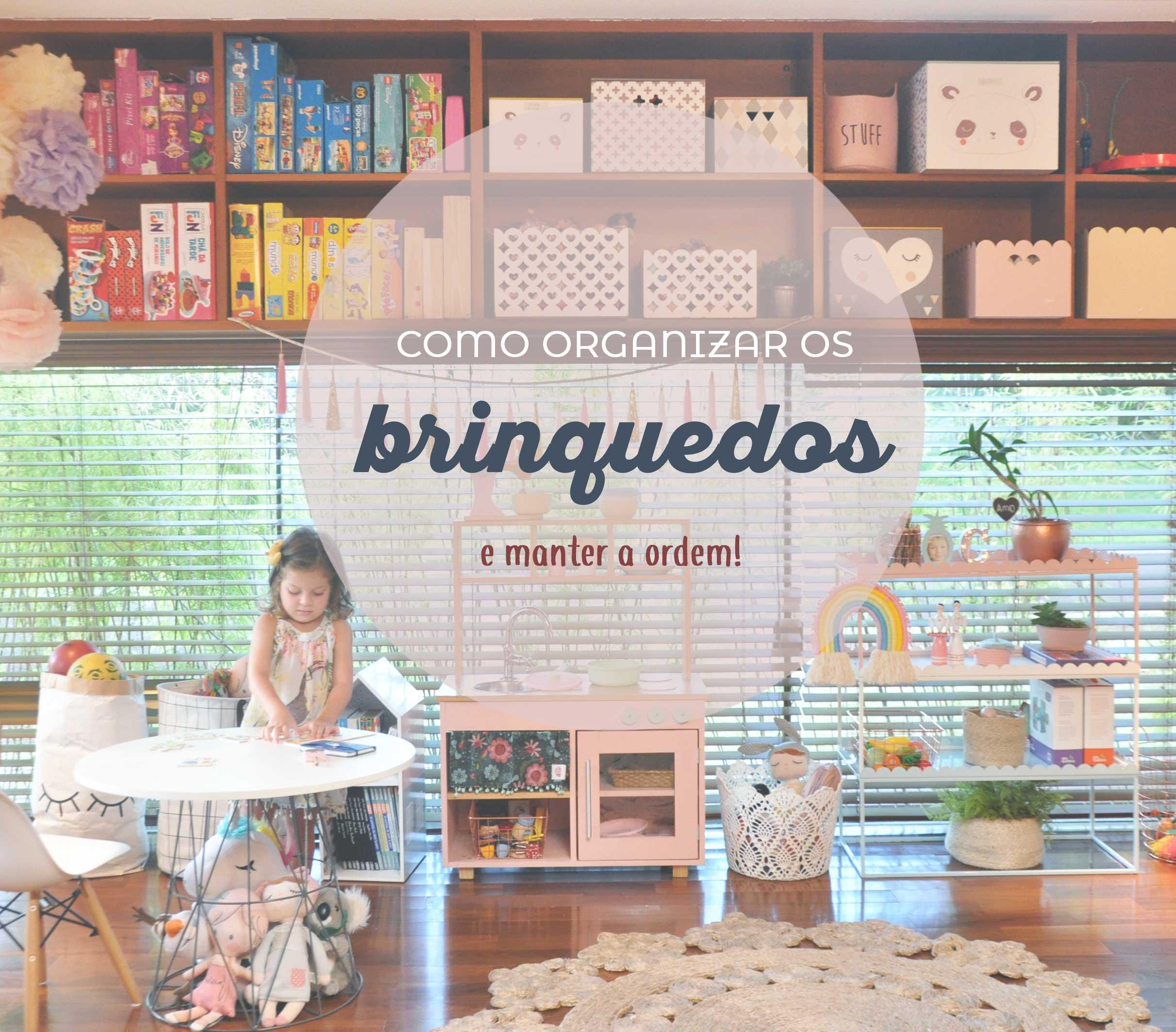 Como organizar os brinquedos (e manter a ordem!)